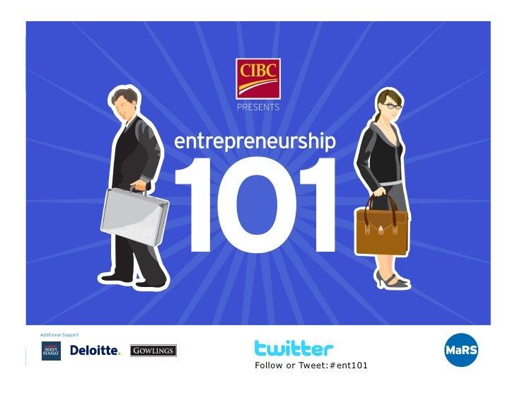 Slide 1    MaRS        Follow or Tweet:#ent101