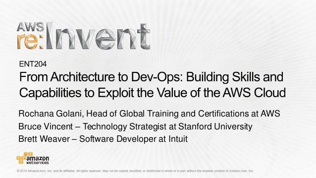 (ENT204) From Architecture to Dev-Ops: Building Skills and Capability to Exploit the Value of the AWS Cloud | AWS re:Inven...