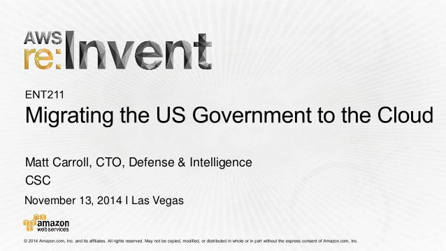 November 13, 2014 I Las Vegas  Matt Carroll, CTO, Defense & Intelligence  CSC