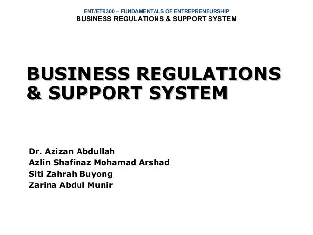 ENT/ETR300 – FUNDAMENTALS OF ENTREPRENEURSHIP         BUSINESS REGULATIONS & SUPPORT SYSTEMBUSINESS REGULATIONS& SUPPORT S...