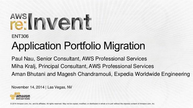 November 14, 2014   Las Vegas, NV  Paul Nau, Senior Consultant, AWS Professional Services  Miha Kralj, Principal Consultan...