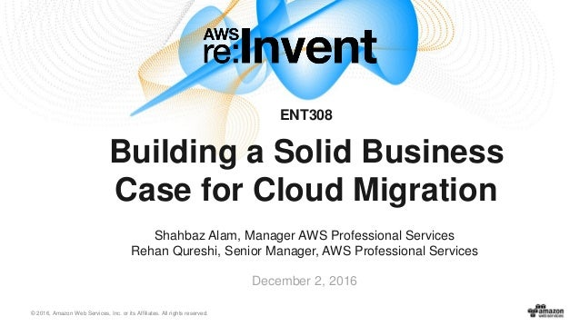 AWS re:Invent 2016: Building a Solid Business Case for Cloud