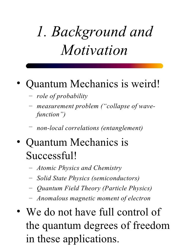 the probability of particle detection in quantum physics Quantum mechanics lecture notes  quantum mechanics is the physics of matter at scales much smaller than we  of the particle is determined at all subsequent.