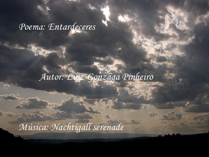 """"""" ¿ Por qué ahora ?"""" Poema: Entardeceres Autor: Luiz Gonzaga Pinheiro Música: Nachtigall serenade"""