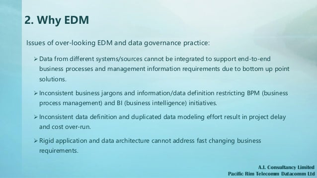 2. Why EDM Issues of over-looking EDM and data governance practice: ➢ Data from different systems/sources cannot be integr...