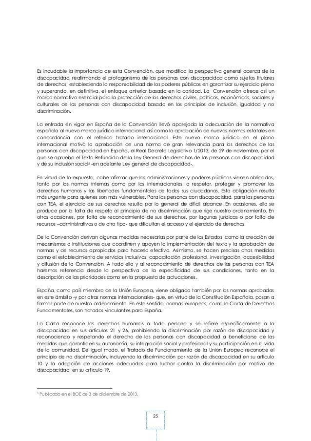 25 Es indudable la importancia de esta Convención, que modifica la perspectiva general acerca de la discapacidad, reafirma...