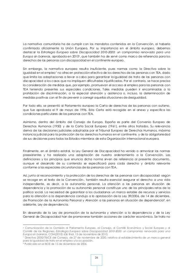 26 La normativa comunitaria ha de cumplir con los mandatos contenidos en la Convención, al haberla confirmado oficialmente...