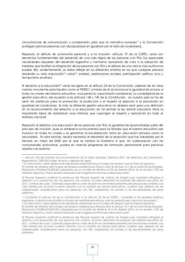 29 circunstancias de comunicación y comprensión, pero que la normativa europea17 y la Convención protegen para las persona...