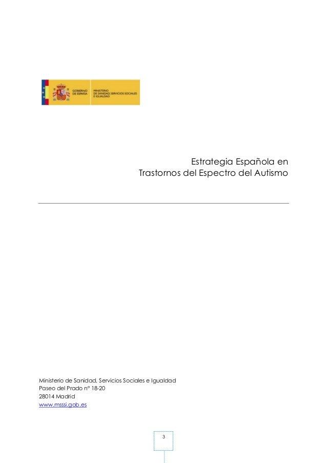 3 Estrategia Española en Trastornos del Espectro del Autismo Ministerio de Sanidad, Servicios Sociales e Igualdad Paseo de...