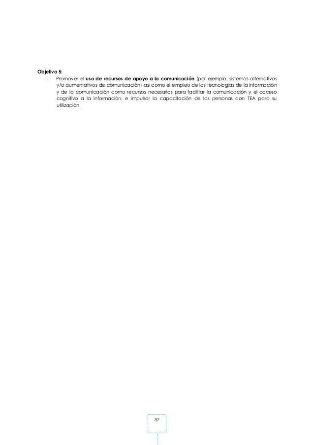 37 Objetivo 5: - Promover el uso de recursos de apoyo a la comunicación (por ejemplo, sistemas alternativos y/o aumentativ...