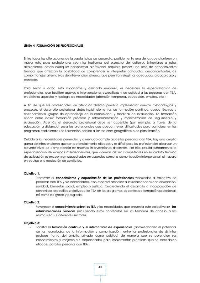 40 LÍNEA 4: FORMACIÓN DE PROFESIONALES Entre todas las alteraciones de la pauta típica de desarrollo, posiblemente una de ...