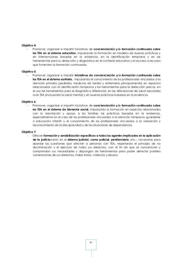 41 Objetivo 4: - Promover, organizar e impartir iniciativas de concienciación y/o formación continuada sobre los TEA en el...