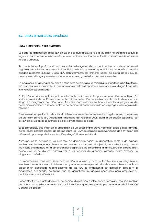 42 4.2. LÍNEAS ESTRATÉGICAS ESPECÍFICAS LÍNEA 5: DETECCIÓN Y DIAGNÓSTICO La edad de diagnóstico de los TEA en España es aú...