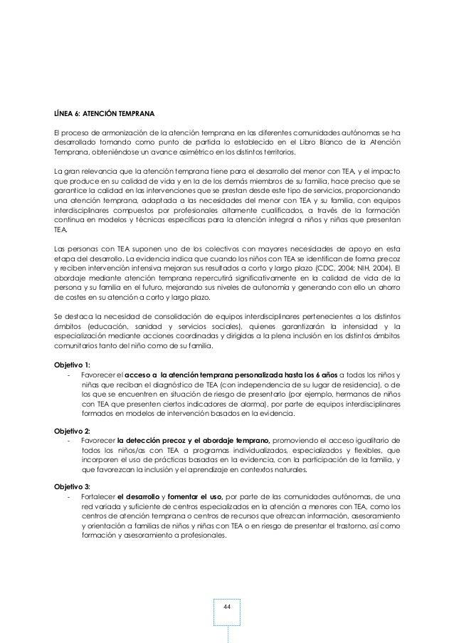 44 LÍNEA 6: ATENCIÓN TEMPRANA El proceso de armonización de la atención temprana en las diferentes comunidades autónomas s...