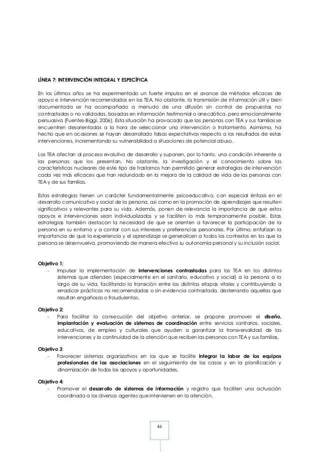 46 LÍNEA 7: INTERVENCIÓN INTEGRAL Y ESPECÍFICA En los últimos años se ha experimentado un fuerte impulso en el avance de m...