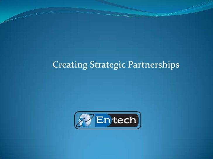 Creating Strategic Partnerships<br />