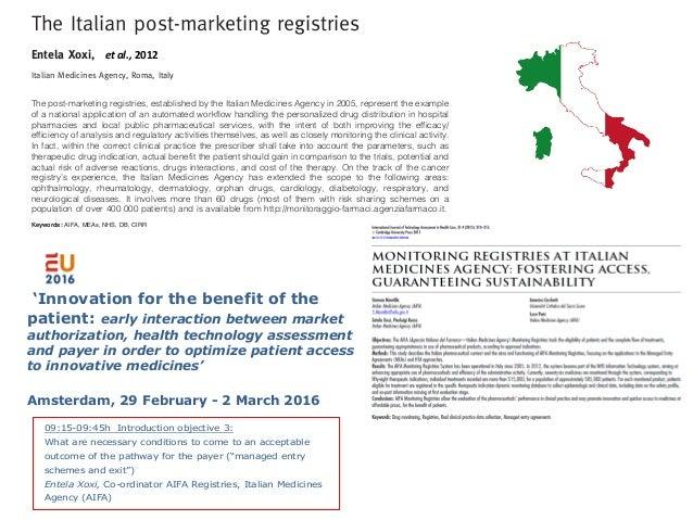 The Italian post-marketing registries Entela Xoxi, Carlo Tomino, Luca de Nigro, Luca Pani Italian Medicines Agency, Roma, ...