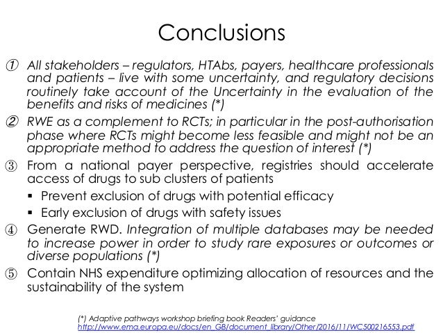 ① All stakeholders – regulators, HTAbs, payers, healthcare professionals and patients – live with some uncertainty, and r...