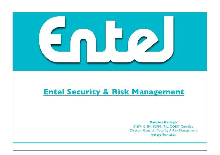 Entel Security & Risk Management                                   Ramsés Gallego                      CISSP, CISM, SCPM, ...
