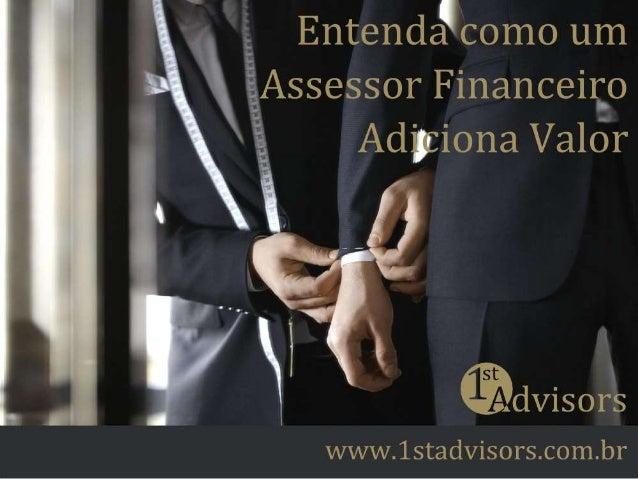 Entenda como um Assessor Financeiro Adiciona Valor