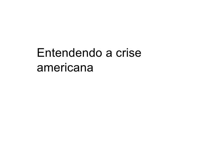 Entendendo a crise americana