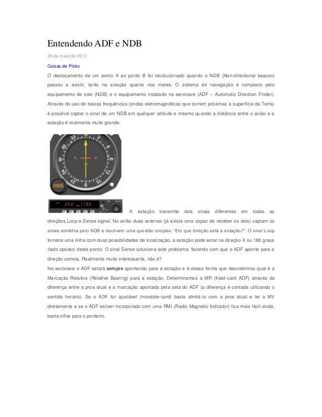 Entendendo ADF e NDB 29 de maio de 2012 Coisas de Piloto  O deslocamento de um ponto A ao ponto B foi revolucionado quando...