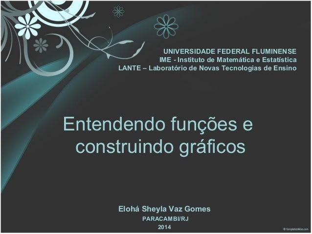 UNIVERSIDADE FEDERAL FLUMINENSE  IME - Instituto de Matemática e Estatística  LANTE – Laboratório de Novas Tecnologias de ...