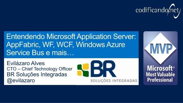 Service Bus for Windows ServerEntendendo o Problema