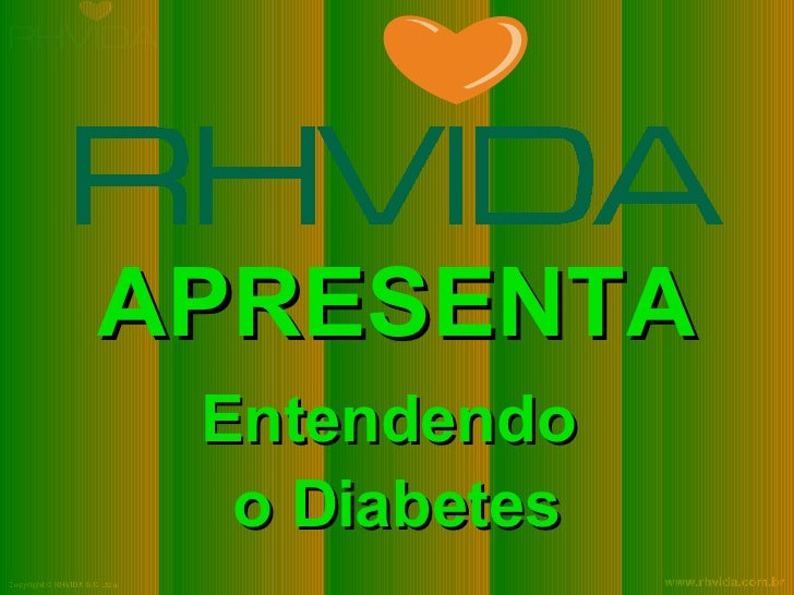 APRESENTA Entendendo  o Diabetes