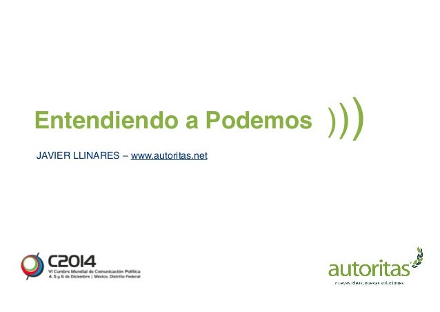 Entendiendo a Podemos )))  JAVIER LLINARES – www.autoritas.net