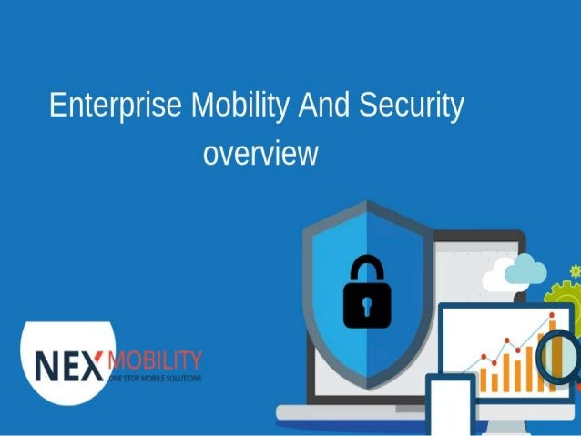 Mobility Managed? Managed Mobility = Device Management + App Management + Security Management