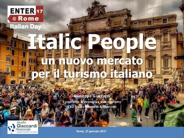 Italian Day Italic People un nuovo mercato per il turismo italiano Giuseppe Giaccardi Consulente di strategia e web econom...