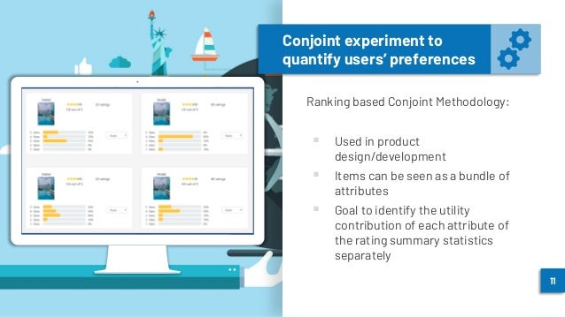 Conjoint experiment to quantify users' preferences Ranking based Conjoint Methodology: ▪ Used in product design/developmen...