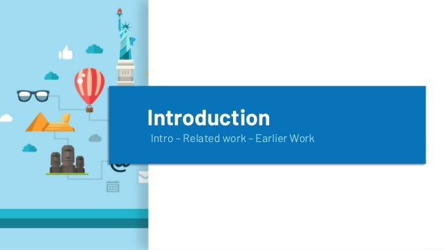 Introduction Intro – Related work – Earlier Work