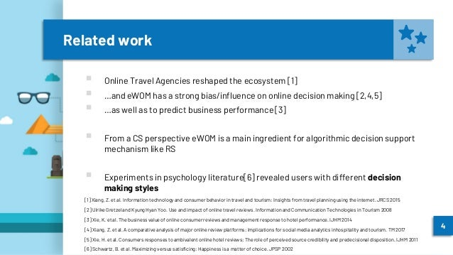 Related work ▪ Online Travel Agencies reshaped the ecosystem [1] ▪ …and eWOM has a strong bias/influence on online decisio...