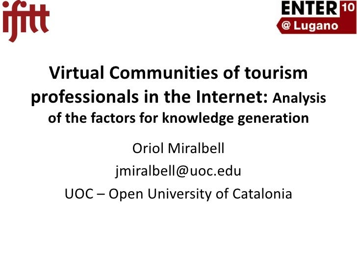 Virtual Communities of tourism professionals in the Internet: Analysis of the factors for knowledge generation<br />OriolM...