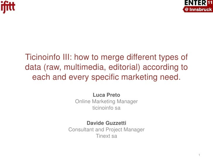 Ticinoinfo III: how to merge different types of data (raw, multimedia, editorial) according to each and every specific mar...