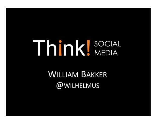 Think!  iâëâl?   WILLIAM BAKKER @WILHELMUS