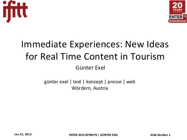 Immediate Experiences: New Ideas     for Real Time Content in Tourism                              Günter Exel            ...