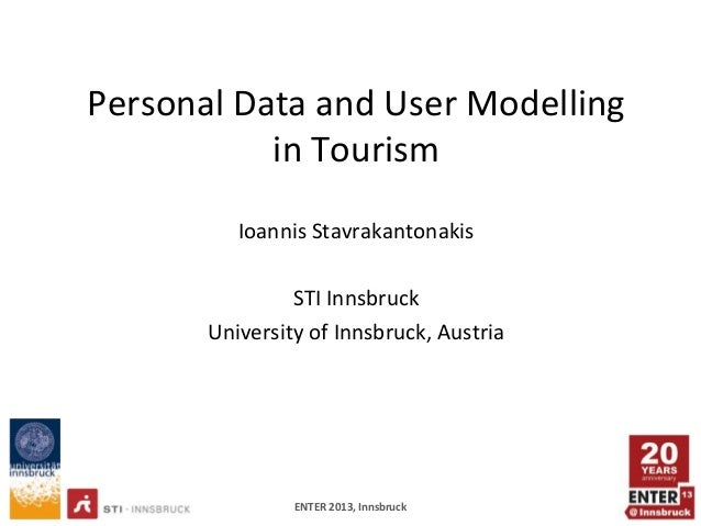 Personal Data and User Modelling           in Tourism          Ioannis Stavrakantonakis                STI Innsbruck      ...
