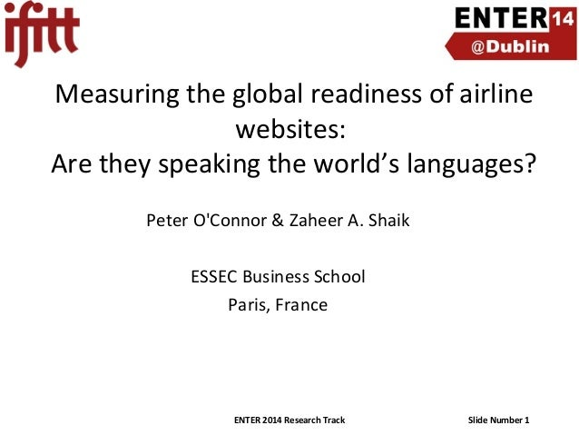 Measuring the global readiness of airline websites: Are they speaking the world's languages? Peter O'Connor & Zaheer A. Sh...