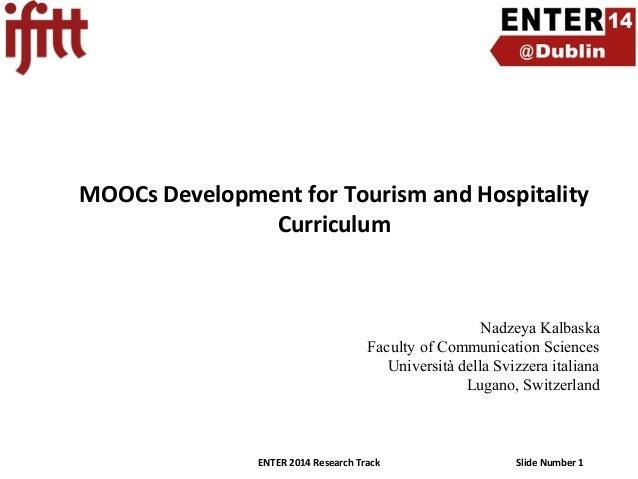 MOOCs Development for Tourism and Hospitality Curriculum  Nadzeya Kalbaska Faculty of Communication Sciences Università de...