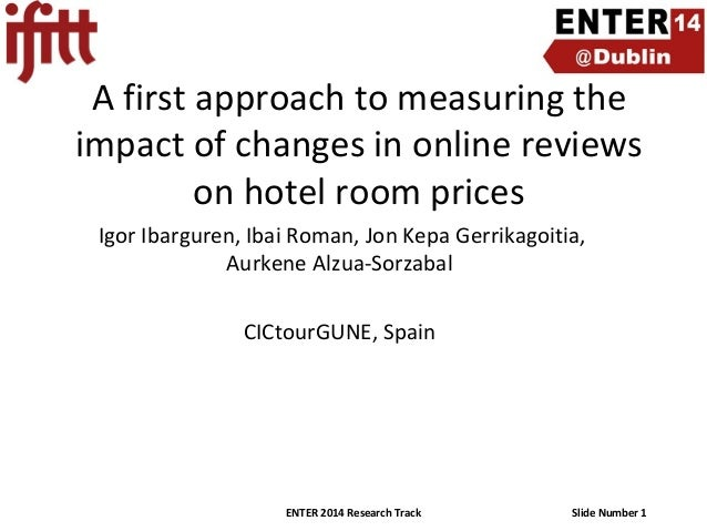 A first approach to measuring the impact of changes in online reviews on hotel room prices Igor Ibarguren, Ibai Roman, Jon...