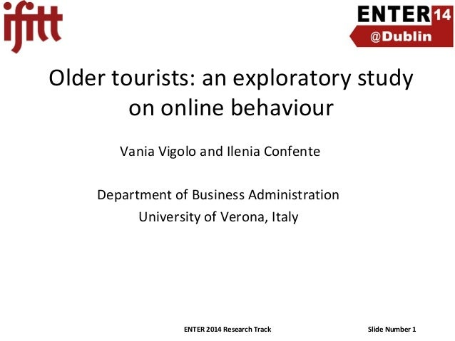 Older tourists: an exploratory study on online behaviour Vania Vigolo and Ilenia Confente Department of Business Administr...
