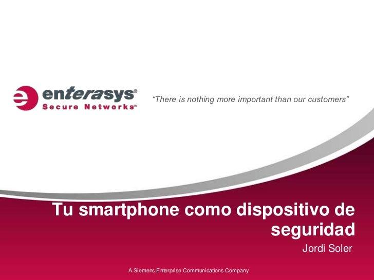 Tu smartphone comodispositivo de seguridad<br />Jordi Soler<br />