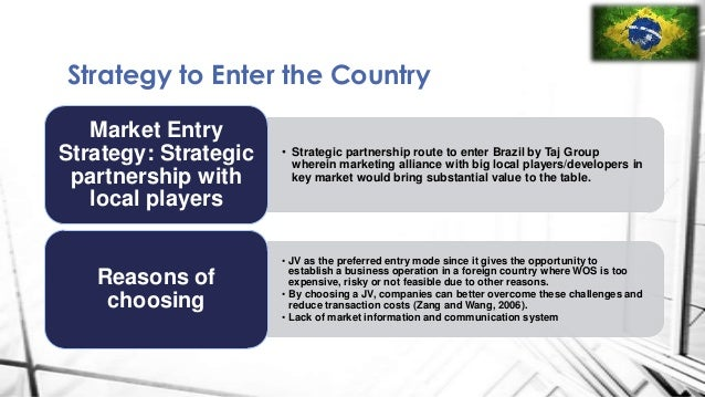 a strategy to enter brazil Internationalization strategies of brazilian companies in the textile industry   companies choose to enter in new markets through different modes.