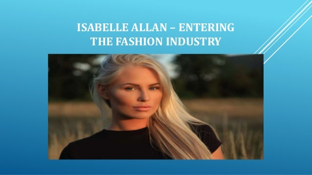 ISABELLE ALLAN – ENTERING THE FASHION INDUSTRY