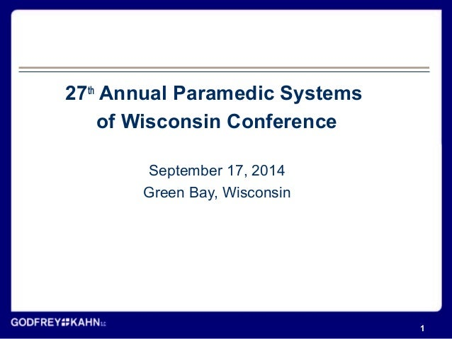 27th Annual Paramedic Systems  of Wisconsin Conference  September 17, 2014  Green Bay, Wisconsin  1