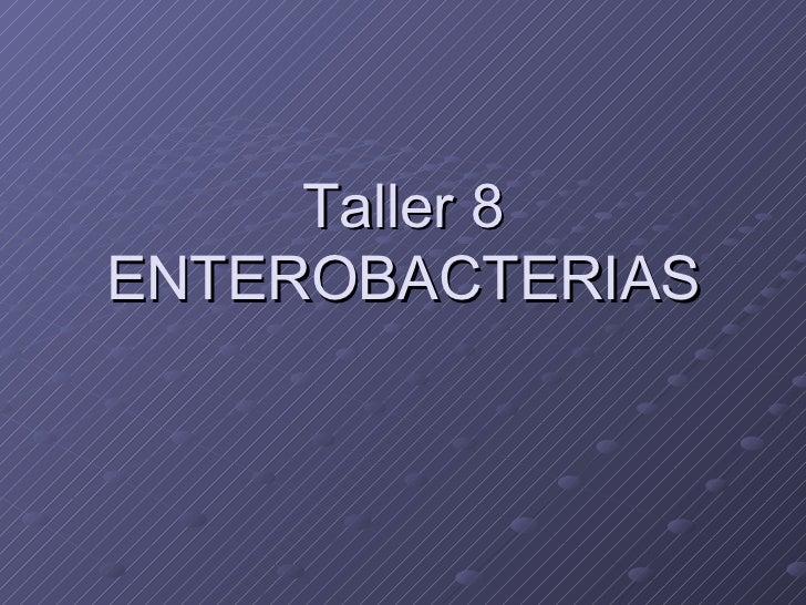Taller 8 ENTEROBACTERIAS