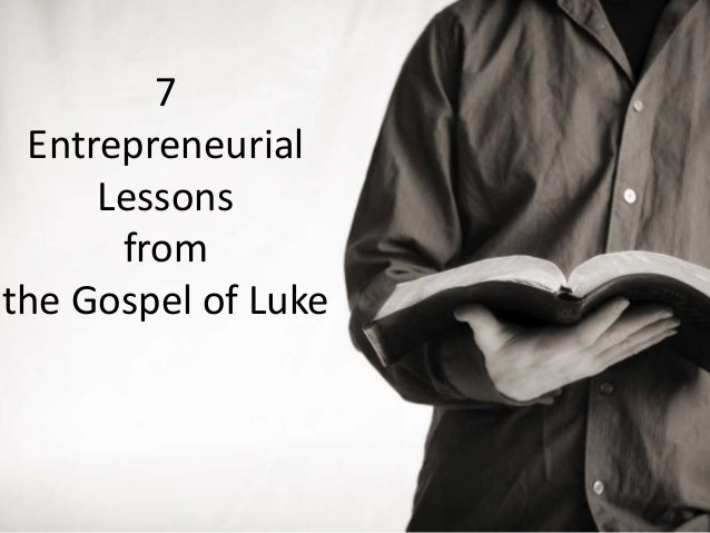 7 Entrepreneurial Lessons from the Gospel of Luke